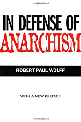 In Defense of Anarchism (with a New Preface)