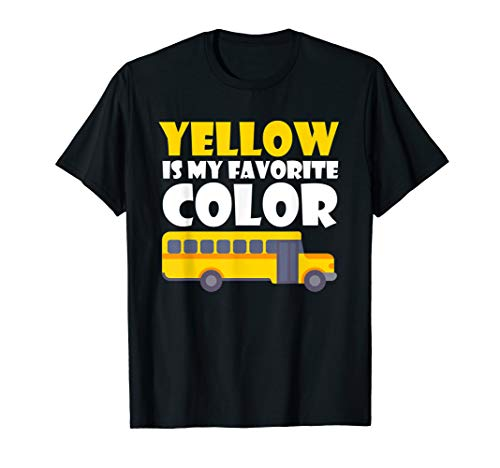 Yellow is my Favorite Color Funny School Bus Driver Shirt ()