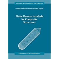 Finite Element Analysis for Composite Structures (Solid Mechanics and Its Applications Book 59)