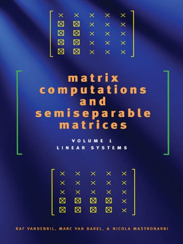 Matrix Computations and Semiseparable Matrices: Linear Systems: Volume 2