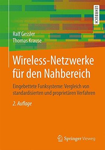 Wireless-Netzwerke fur den Nahbereich: Eingebettete Funksysteme: Vergleich von standardisierten und proprietaren Verfahren  [Gessler, Ralf - Krause, Thomas] (Tapa Blanda)