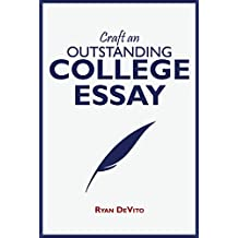 Craft an Outstanding College Essay: The Comprehensive Writing Guide