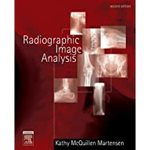 Radiographic Image Analysis, 2e: Written by Kathy McQuillen Martensen, 2005 Edition, (2nd Edition) Publisher: Saunders [Hardcover]