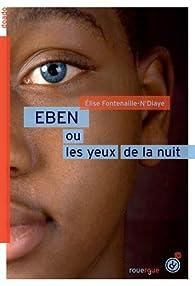 EBEN ou les yeux de la nuit par Elise Fontenaille