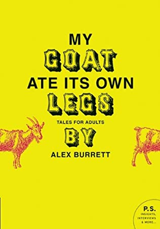 book cover of My Goat Ate Its Own Legs