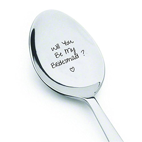 Will You Be My Bridesmaid - Valentines Day Gift- Best Selling Item - Gift for Him -Gift for Her - Wedding Gift -Spoon Gift #A31 by Boston Creative company LLC