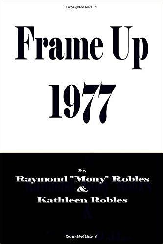 Frame Up 1977: Raymond Robles: 9781983435355: Amazon.com: Books