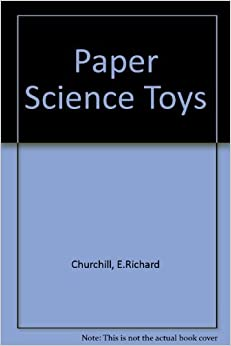 Paper Science Toys by Richard E. Churchill (1991-09-02)