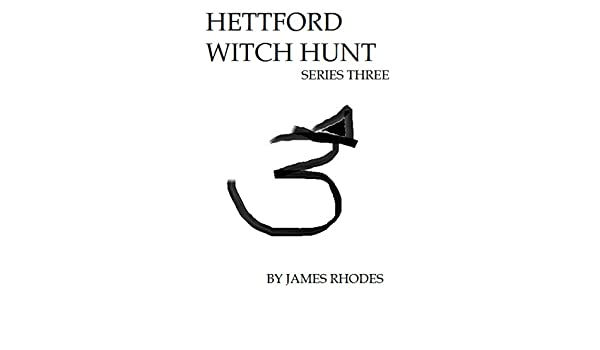 Hettford Witch Hunt, Series Three: Comedy Horror (English Edition ...