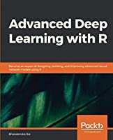 Advanced Deep Learning with R Front Cover