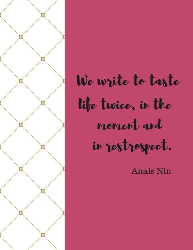 We Write To Taste Life Twice: Quote journal Notebook Composition Book Inspirational Quotes Lined Notebook (8.5