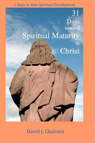 31 Days toward Spiritual Maturity in Christ: 5 Steps in Your Spiritual Development pdf