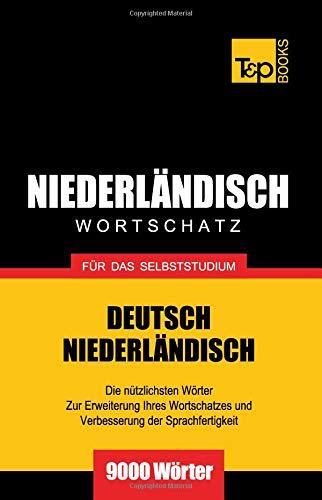 Niederländischer Wortschatz für das Selbststudium - 9000 Wörter