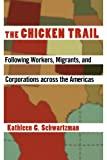 The Chicken Trail, Kathleen C. Schwartzman, 080147809X