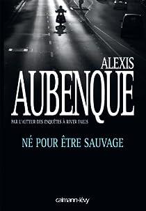 Nuits Noires à Seattle, tome 3 : Né pour être sauvage par Aubenque