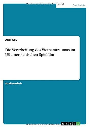 Die Verarbeitung des Vietnamtraumas im US-amerikanischen Spielfilm (German Edition) by Axel Goy