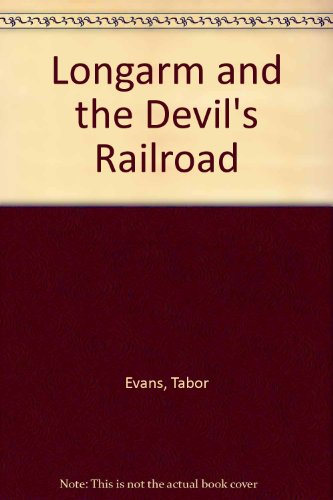 Longarm and the Devil's Railroad