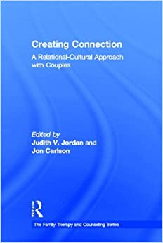 Book Creating Connection: A Relational-Cultural Approach with Couples (Family Therapy and Counseling)