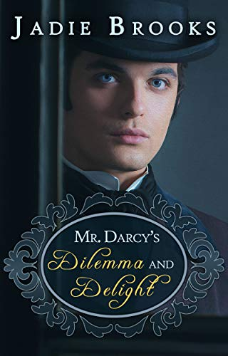 Mr. Darcy's Dilemma and Delight