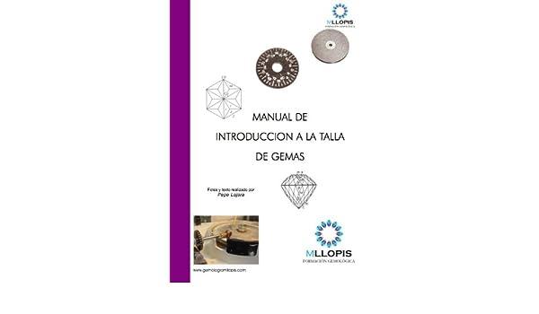 Amazon.com: Manual de introducción a la talla de gemas (Spanish Edition) eBook: Manolo Llopis: Kindle Store
