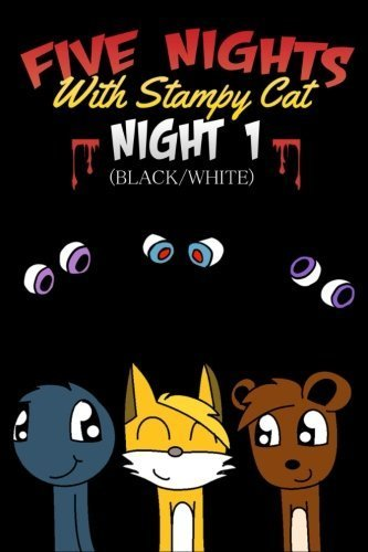 Five Nights With Stampy Cat - Night One (Black/White): A FNAF Story Comic Book ft. Stampylongnose (Unofficial) (Volume 1) by Mineberg Books (2015-05-14)