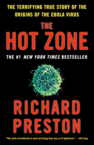 The Hot Zone: The Terrifying True Story of the Origins of the Ebola Virus ()