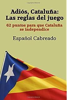 Adiós Cataluña: Las reglas del juego: 62 puntos para que Cataluña se…