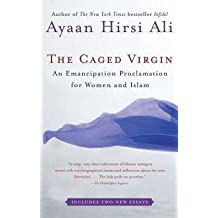 Ayaan Hirsi Ali: The Caged Virgin : An Emancipation Proclamation for Women and Islam (Paperback); 2008 Edition