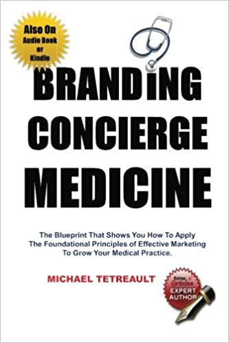 Branding concierge medicine the blueprint that shows you how to branding concierge medicine the blueprint that shows you how to apply the foundational principles of effective marketing to grow your medical practice malvernweather Image collections