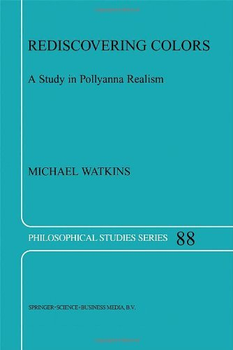 Download Rediscovering Colors: A Study in Pollyanna Realism (Philosophical Studies Series) Pdf