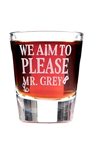 We Aim to Please, Mr. Grey Shot Glass (Of Shades 50 Grey Liquid)