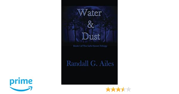 Water & Dust (The Safe Haven Trilogy Book 1)