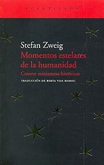 Momentos estelares de la humanidad par Zweig