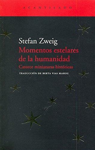 Momentos Estelares De La Humanidad: Catorce Miniaturas Históricas