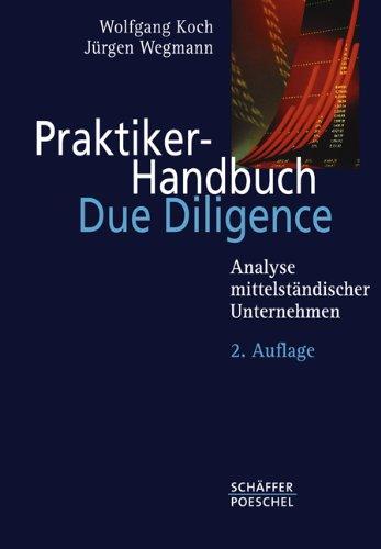 Praktiker-Handbuch Due Diligence: Analyse mittelständischer Unternehmen