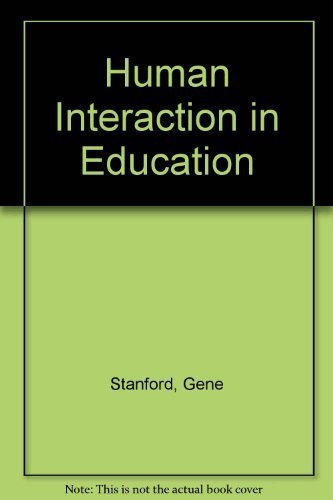 Human Interaction in Education by Gene Stanford (1974-01-01)