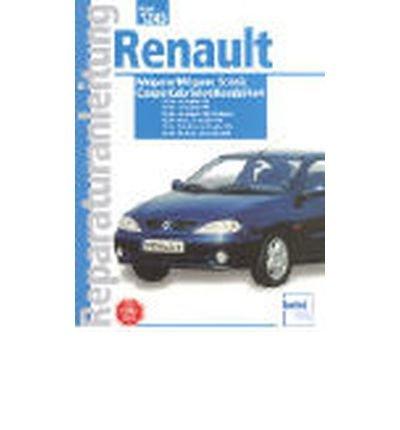 Renault Megane Scenic/Coupe/Cabriolet Baujahre 1995 bis 2000: 1.4-l 16 V, 1.6-l 16 V, 2.0-l 16 V, 1.9-l Diesel, Turbodiesel und TDI-Diesel. Handbuch f?r die komplette Fahrzeugtechnik (Auto-Reparaturanleitung) (Paperback)(German) - Common ()