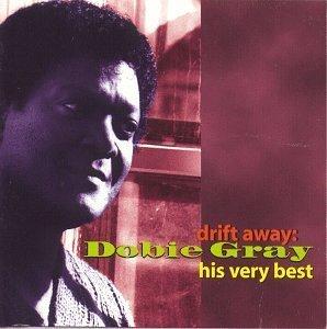 Drift Away With Dobie Gray: His Very Best by Gray, Dobie (1996-07-23)