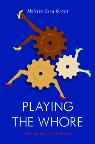 Playing the Whore: The Work of Sex Work (Jacobin) por Melissa Grant