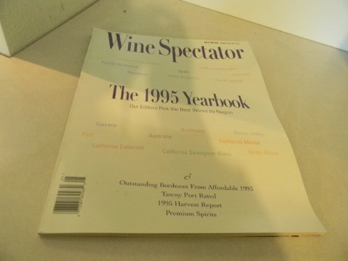 Wine Spectator Issue January 31, 1996 The 1995 Yearbook: Our Editor's pick the Best Wines by region (Outstanding Bordeaux from Affordable 1993, Tawny Port Rated, 1995 Harvest Report, Premium Spirits)