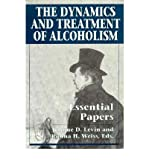 The Dynamics and Treatment of Alcoholism, , 1568210728