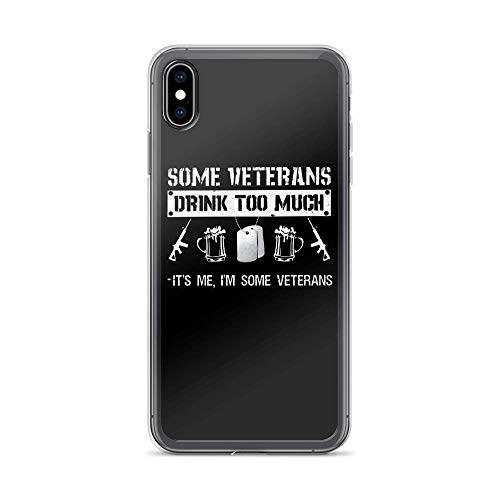 (iPhone Xs Max Pure Clear Case Cases Cover Some Veteran Drink Too Much - It's Me a Funny Joke Digital Graphic)