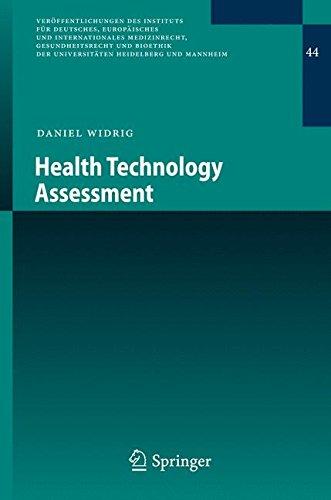 Health Technology Assessment (Veröffentlichungen des Instituts für Deutsches, Europäisches und Internationales Medizinrecht, Gesundheitsrecht und ... Heidelberg und Mannheim) (German Edition) (Health Technology Assessment)