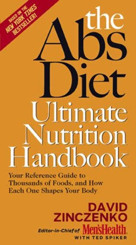 The Abs Diet Ultimate Nutrition Handbook: Your Reference Guide to Thousands of Foods, and How Each One Shapes Your Body -