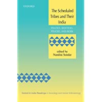 The Scheduled Tribes and Their India: Politics, Identities, Policies and Work (Oxford in India Readings in Sociology and Social Anthropology)