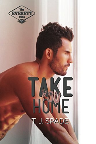 Download Take You Home: The Everett Files Book 3 (Volume 3) PDF