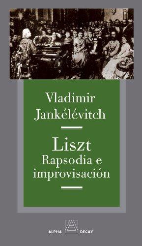 Descargar Libro Liszt. Rapsodia E Improvisación Vladimir Jankélévitch
