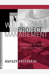 Web Project Management: Delivering Successful Commercial Web Sites Paperback