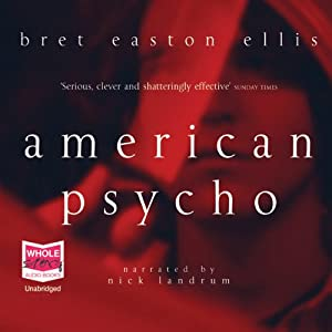 American Psycho Audiobook by Bret Easton Ellis Narrated by Nick Landrum