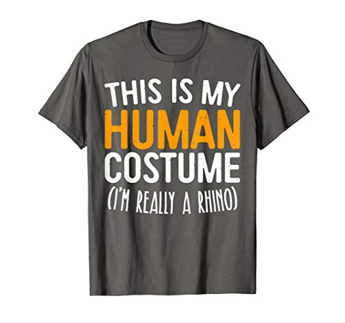 This Is My Human Costume I'm Really A Rhino T-Shirt]()